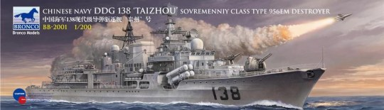 Bronco Models - Chinese Navy DDG 138 TAIZHOU Sovremenniy Class 956EM Improved Destroyer