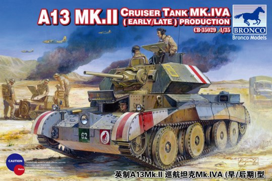 Bronco Models - A13 Mk.II Cruiser Tank Mk.IVA(Early/Late Production
