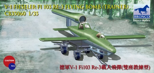 Bronco Models - V-1 Fi103 Re 3 Piloted Flying Bomb (Two Seats Trainer)
