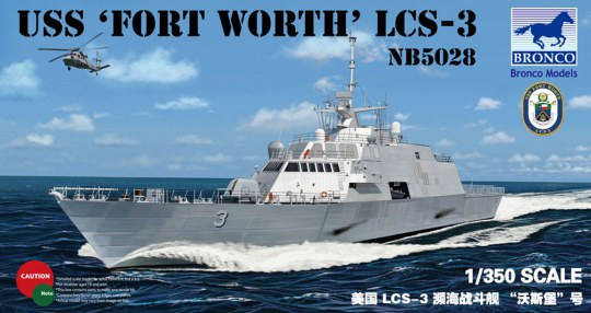 Bronco Models - USS'FORT Worth'(LCS-3)